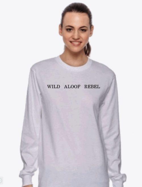 Wild Aloof Rebel Long Sleeve Shirt